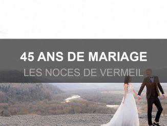 45 ans de mariage, les noces de vermeil